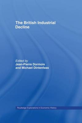 The British Industrial Decline - Routledge Explorations in Economic History (Paperback)