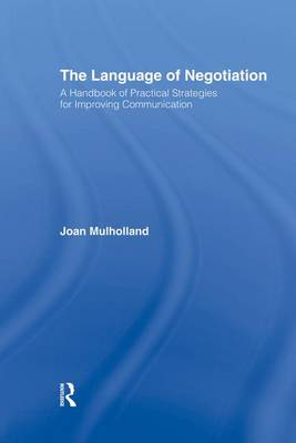 The Language of Negotiation: A Handbook of Practical Strategies for Improving Communication (Paperback)