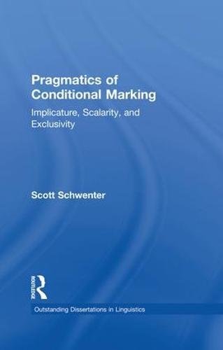Pragmatics of Conditional Marking: Implicature, Scalarity, and Exclusivity (Paperback)