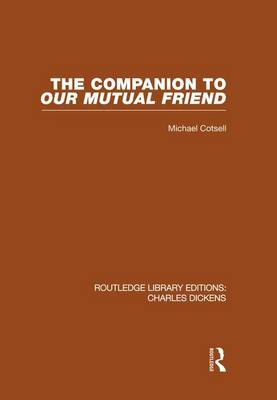 The Companion to Our Mutual Friend: Routledge Library Editions: Charles Dickens Volume 4 (Paperback)