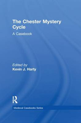 The Chester Mystery Cycle: A Casebook (Paperback)