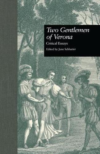 Two Gentlemen of Verona: Critical Essays (Paperback)