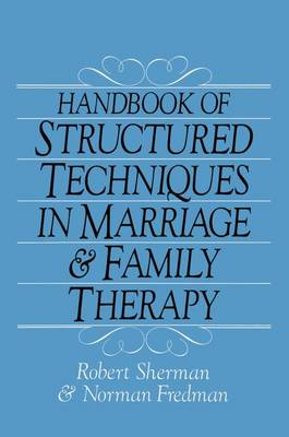Handbook Of Structured Techniques In Marriage And Family Therapy (Paperback)