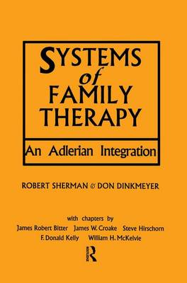 Systems of Family Therapy: An Adlerian Integration (Paperback)