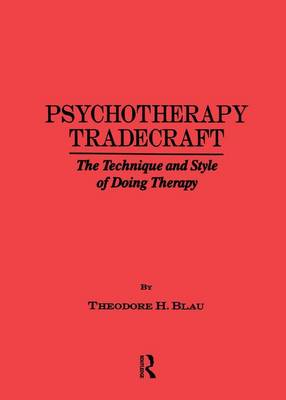 Psychotherapy Tradecraft: The Technique And Style Of Doing: The Technique & Style Of Doing Therapy (Paperback)
