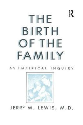The Birth Of The Family: An Empirical Enquiry (Paperback)