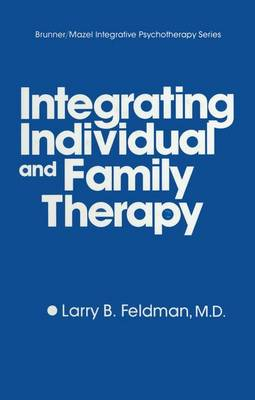 Integrating Individual And Family Therapy (Paperback)