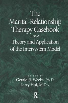 The Marital-Relationship Therapy Casebook: Theory & Application Of The Intersystem Model (Paperback)