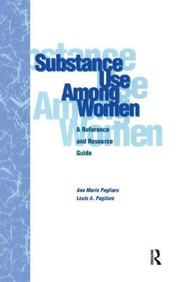 Substance Use Among Women: A Reference and Resource Guide (Paperback)