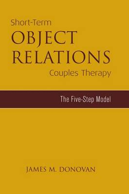 Short-Term Object Relations Couples Therapy: The Five-Step Model (Paperback)