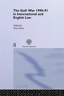 The Gulf War 1990-91 in International and English Law (Paperback)