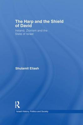 The Harp and the Shield of David: Ireland, Zionism and the State of Israel (Paperback)