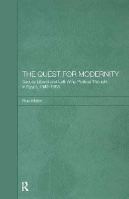 The Quest for Modernity: Secular Liberal and Left-wing Political Thought in Egypt, 1945-1958 (Paperback)