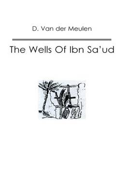 Wells Of Ibn Saud (Paperback)
