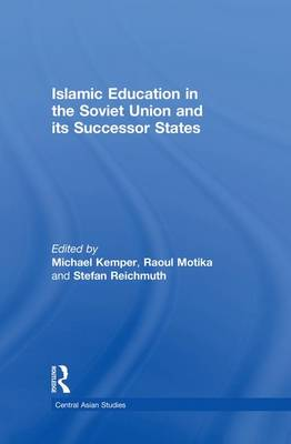 Islamic Education in the Soviet Union and Its Successor States (Paperback)