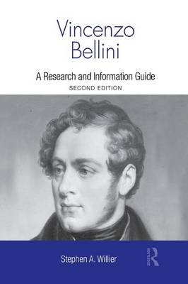 Vincenzo Bellini: A Guide to Research - Routledge Music Bibliographies (Paperback)
