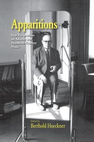 Apparitions: Essays on Adorno and Twentieth-Century Music (Paperback)