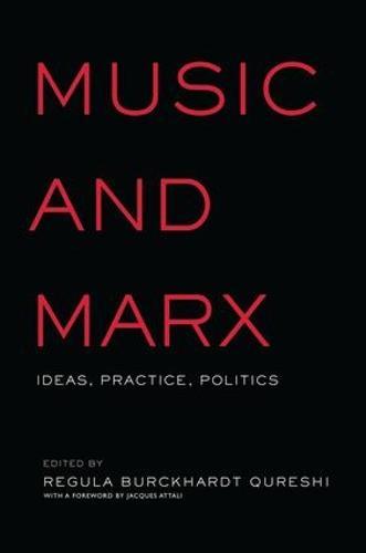 Music and Marx: Ideas, Practice, Politics (Paperback)