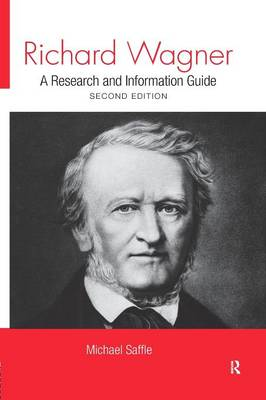 Richard Wagner: A Research and Information Guide (Paperback)