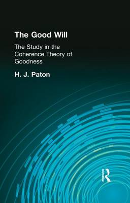The Good Will: A Study in the Coherence Theory of Goodness (Paperback)