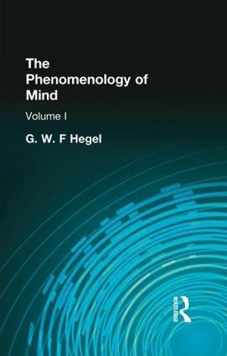 The Phenomenology of Mind: Volume I (Paperback)