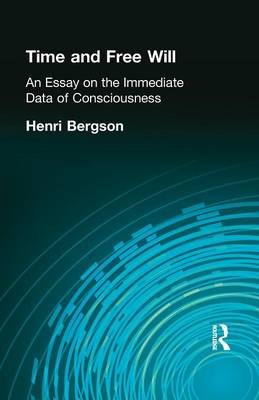 Time and Free Will: An Essay on the Immediate Data of Consciousness (Paperback)