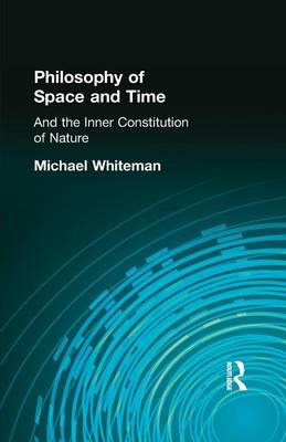 Philosophy of Space and Time: And the Inner Constitution of Nature (Paperback)