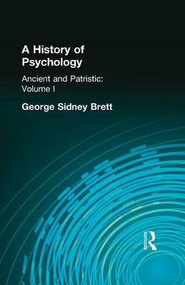 A History of Psychology: Ancient and Patristic    Volume I (Paperback)