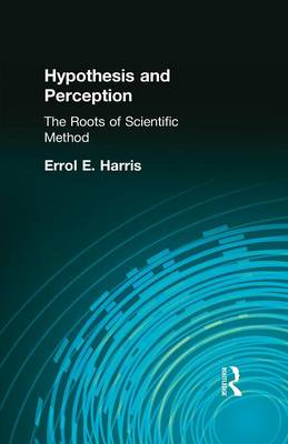 Hypothesis and Perception: The Roots of Scientific Method (Paperback)