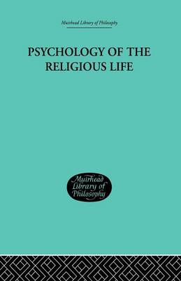 Psychology of the Religious Life (Paperback)