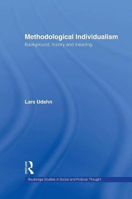 Methodological Individualism: Background, History and Meaning (Paperback)