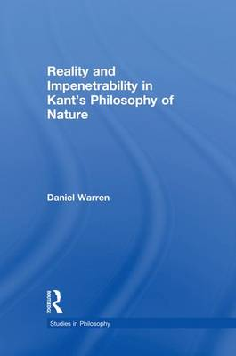 Reality and Impenetrability in Kant's Philosophy of Nature (Paperback)