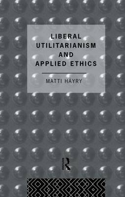Liberal Utilitarianism and Applied Ethics (Paperback)