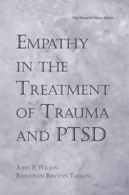 Empathy in the Treatment of Trauma and PTSD - Psychosocial Stress Series (Paperback)