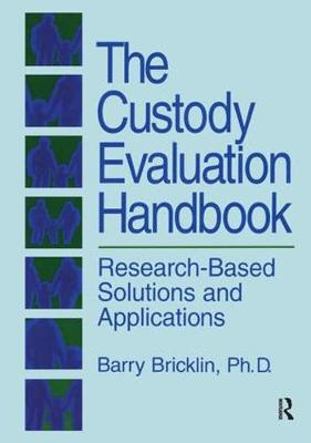The Custody Evaluation Handbook: Research Based Solutions & Applications (Paperback)