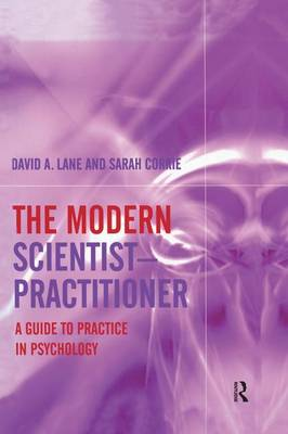 The Modern Scientist-Practitioner: A Guide to Practice in Psychology (Paperback)