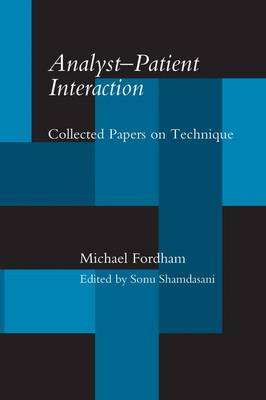 Analyst-Patient Interaction: Collected Papers on Technique (Paperback)