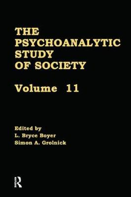The Psychoanalytic Study of Society, V. 11: Essays in Honor of Werner Muensterberger (Paperback)