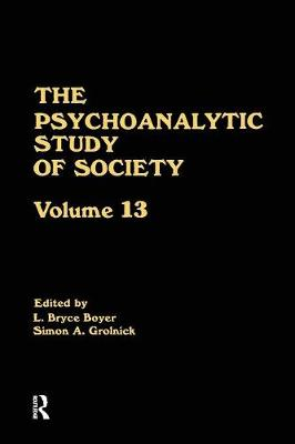 The Psychoanalytic Study of Society, V. 13: Essays in Honor of Weston LaBarre (Paperback)