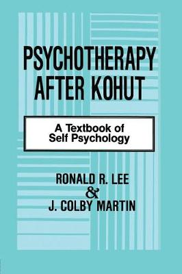 Psychotherapy After Kohut: A Textbook of Self Psychology (Paperback)