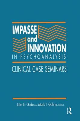 Impasse and Innovation in Psychoanalysis: Clinical Case Seminars (Paperback)