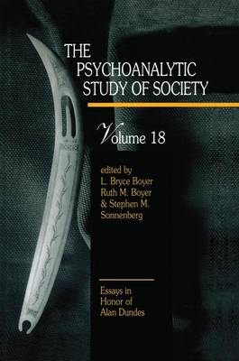 The Psychoanalytic Study of Society, V. 18: Essays in Honor of Alan Dundes (Paperback)