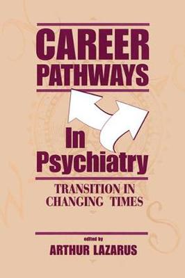 Career Pathways in Psychiatry: Transition in Changing Times (Paperback)