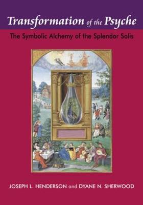 Transformation of the Psyche: The Symbolic Alchemy of the Splendor Solis (Paperback)