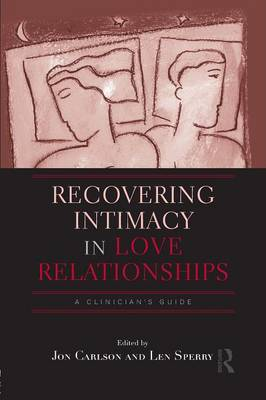Recovering Intimacy in Love Relationships: A Clinician's Guide (Paperback)