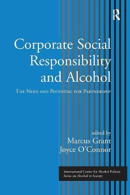 Corporate Social Responsibility and Alcohol: The Need and Potential for Partnership (Paperback)
