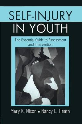 Self-Injury in Youth: The Essential Guide to Assessment and Intervention (Paperback)