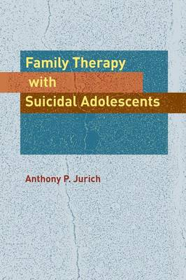 Family Therapy with Suicidal Adolescents (Paperback)