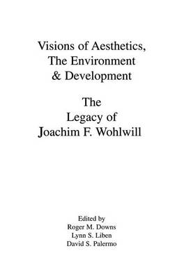 Visions of Aesthetics, the Environment & Development: the Legacy of Joachim F. Wohlwill (Paperback)