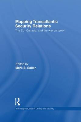Mapping Transatlantic Security Relations: The EU, Canada and the War on Terror (Paperback)
